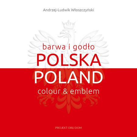 """""""Polska, barwa i godło"""", autor Andrzej-Ludwik Włoszczyński"""