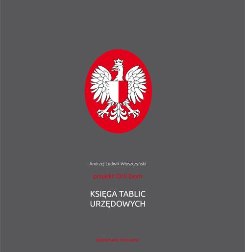 """""""Księga tablic urzędowych"""", autor Andrzej-Ludwik Włoszczyński"""