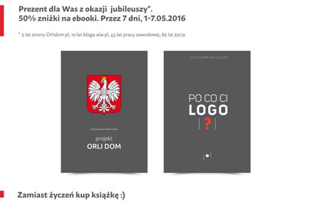 """rocznicowe 50% rabatu na ebooki """"projekt Orli Dom"""" i """"Po co Ci logo?"""""""